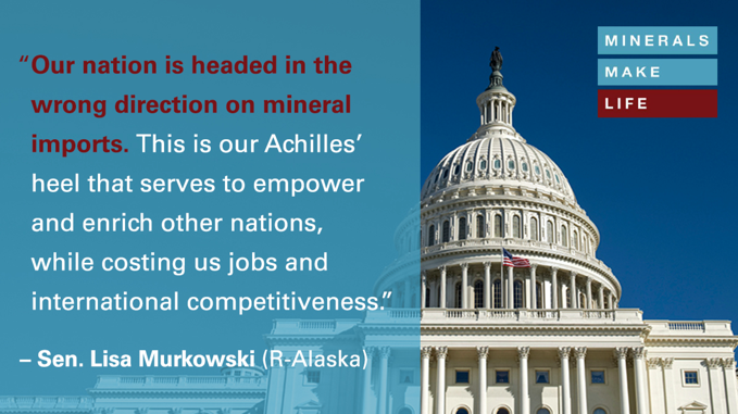 Sen  Murkowski Calls for Action on Minerals Mining - Minerals Make Life